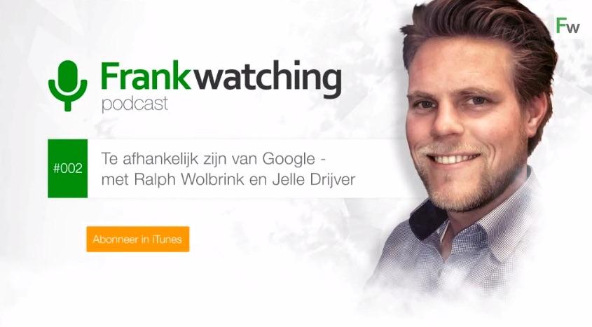 Te afhankelijk van Google - Frankwatching Podcast 002