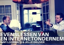 Levenslessen van een internetondernemer Tonny Loorbach en Jelle Drijver